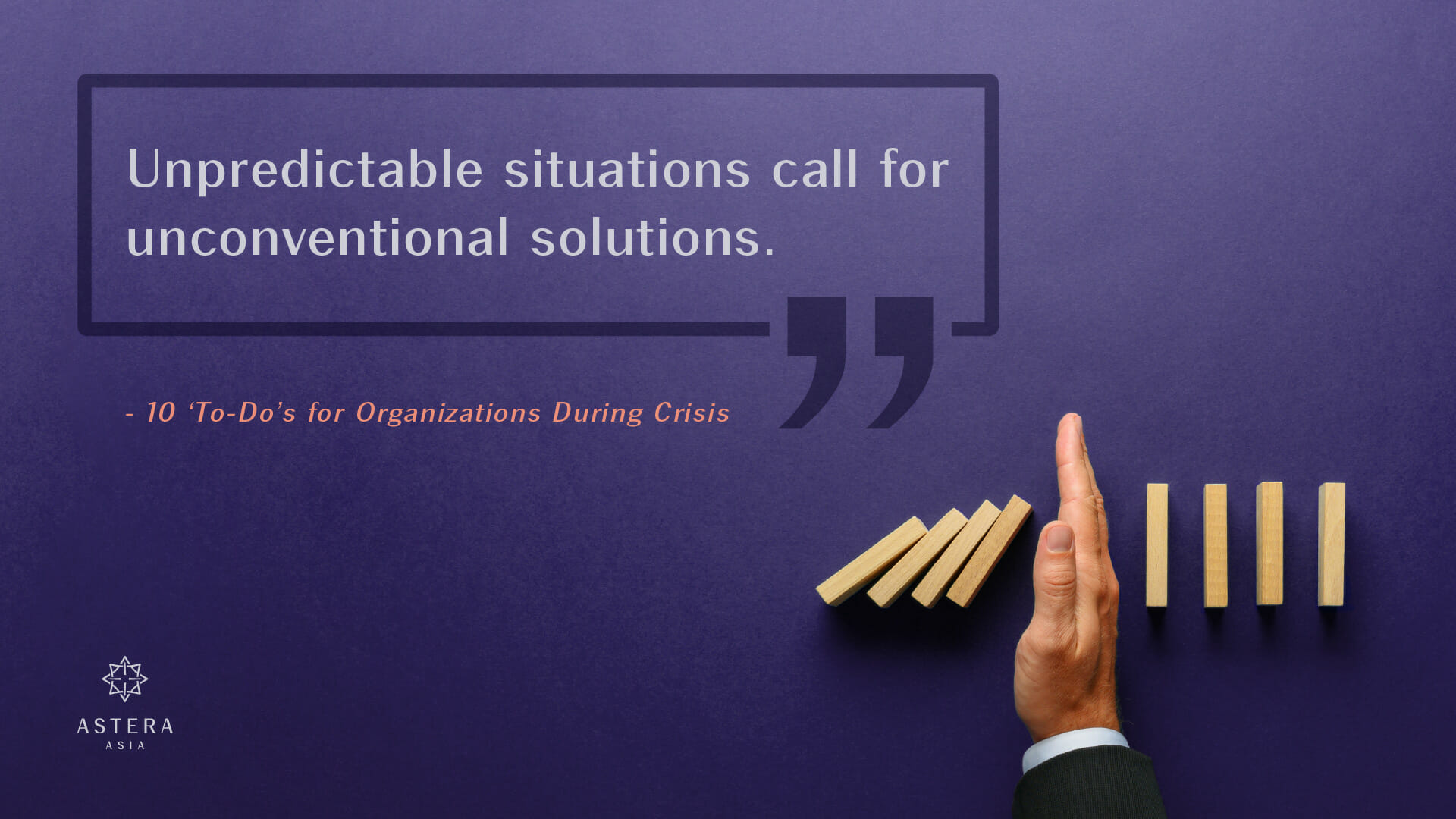 Unpredictable situations call for unconventional solutions.